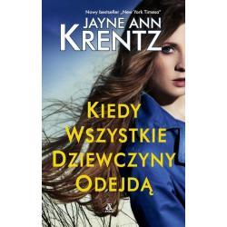 KIEDY WSZYSTKIE DZIEWCZYNY ODEJDĄ Ann Jayne Krentz
