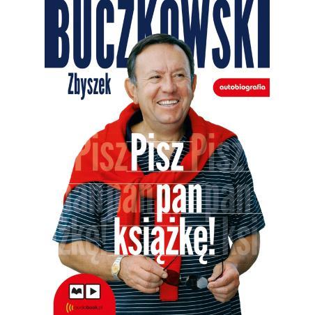 PISZ PAN KSIĄŻKĘ! AUDIOBOOK Zbigniew Buczkowski