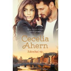 ZAKOCHAĆ SIĘ Cecelia Ahern
