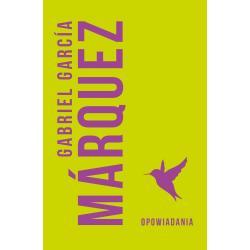 OPOWIADANIA Gabriel Garcia Marquez