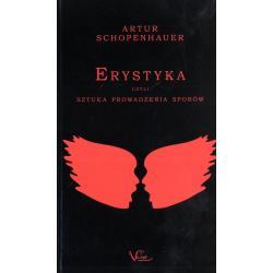 ERYSTYKA CZYLI SZTUKA PROWADZENIA SPORÓW Artur Schopenhauer