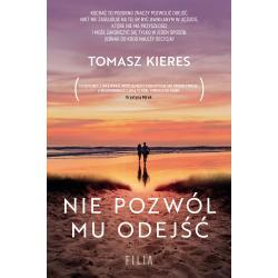 NIE POZWÓL MU ODEJŚĆ Tomasz Kieres