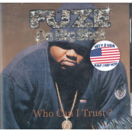 FUZE DA BIG SHOT WHO CAN I TRUST ? CD