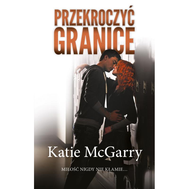 PRZEKROCZYĆ GRANICĘ Katie McGarry