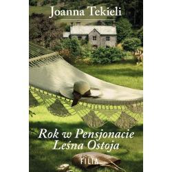 ROK W PENSJONACIE LEŚNA OSTOJA Joanna Tekieli