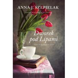 DWOREK POD LIPAMI Anna J. Szepielak