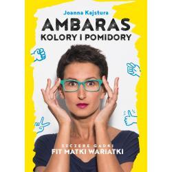 AMBARAS, KOLORY I POMIDORY Joanna Kajstura