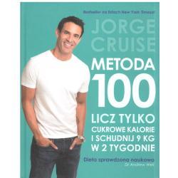 METODA 100 LICZ TYLKO CUKROWE KALORIE I SCHUDNIJ 9 KG W 2 TYGODNIE Jorge Cruise