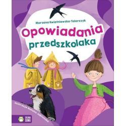OPOWIADANIA PRZEDSZKOLAKA 4+ Marzena Kwietniewska-Talarczyk