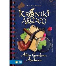 AKTA GORDONA ARCHERA. KRONIKI ARCHEO Stelmaszyk Agnieszka