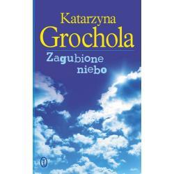 ZAGUBIONE NIEBO Katarzyna Grochola