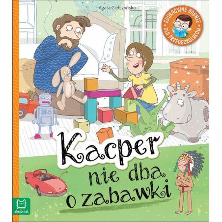 KACPER NIE DBA O ZABAWKI Agata Giełczyńska