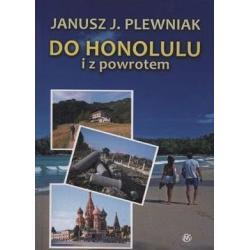 DO HONOLULU I Z POWROTEM Plewniak Janusz