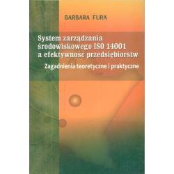 SYSTEM ZARZĄDZANIA ŚRODOWISKOWEGO ISO 14001 A EFEKTYWNOŚĆ PRZEDSIĘBIORSTW ZAGADNIENIA TEORETYCZNE I PRAKTYCZNE