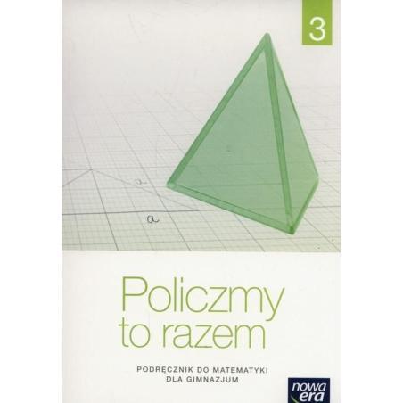MATEMATYKA MATEMATYKA POLICZMY TO RAZEM GIMN KL.3 PODRĘCZNIK / PODRĘCZNIK DOTACYJNY Janowicz Jerzy