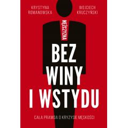 MĘŻCZYZNA BEZ WINY I WSTYDU Krystyna Romanowska, Wojciech Kruczyński
