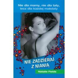 NIE ZADZIERAJ Z NIANIĄ Natalie Fields