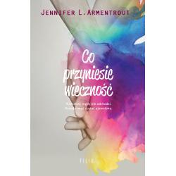 CO PRZYNIESIE WIECZNOŚĆ L. Armentrout Jennifer