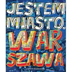 JESTEM MIASTO WARSZAWA Marianna Oklejak