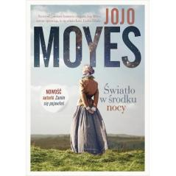 ŚWIATŁO W ŚRODKU NOCY Jojo Moyes