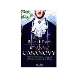 W OBJĘCIACH CASANOWY Robert Foryś