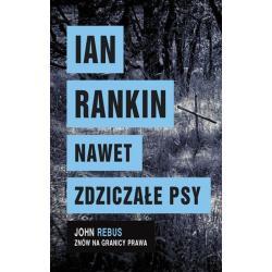 NAWET ZDZICZAŁE PSY Rankin Ian