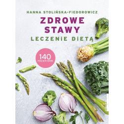 ZDROWE STAWY LECZENIE DIETĄ Stolińska-Fiedorowicz Hanna