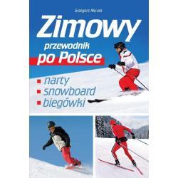 ZIMOWY PRZEWODNIK PO POLSCE Micuła Grzegorz