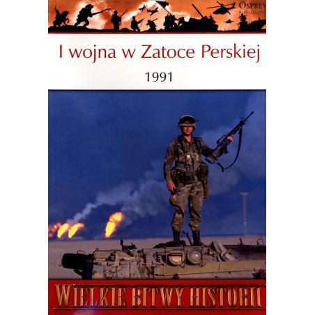 WIELKIE BITWY I WOJNA  ŚWIATOWA W ZATOCE PERSKIEJ 1991