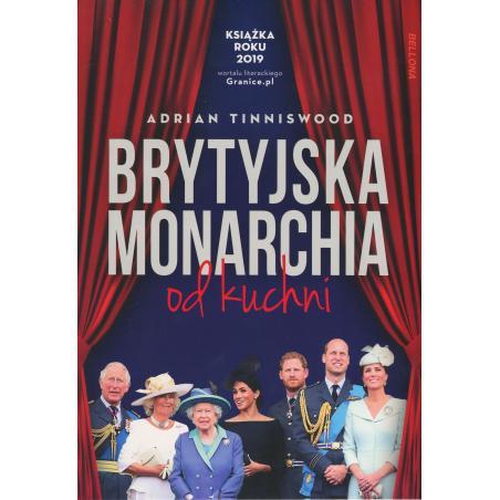BRYTYJSKA MONARCHIA OD KUCHNI Adrian Tinniswood