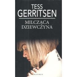 MILCZĄCA DZIEWCZYNA Tess Gerritsen