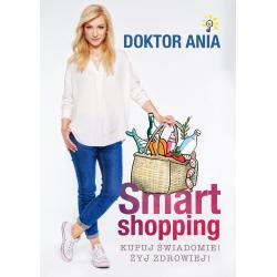 SMART SHOPPING KUPUJ ŚWIADOMIE ŻYJ ZDROWIEJ Anna Makowska