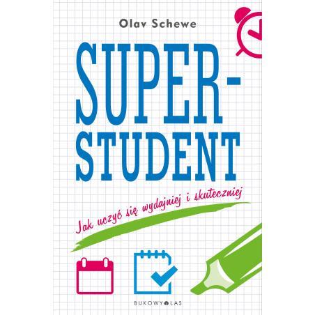 SUPERSTUDENT JAK UCZYĆ SIĘ WYDAJNIEJ I SKUTECZNIEJ Olav Schewe