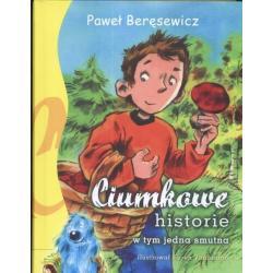CIUMKOWE HISTORIE W TYM JEDNA SMUTNA Beręsewicz Paweł