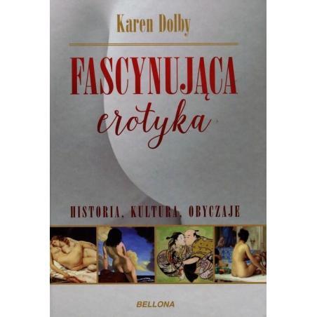 FASCYNUJĄCA EROTYKA HISTORIA KULTURA OBYCZAJE Dolby Karen