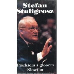 PIÓRKIEM I GŁOSEM SŁOWIKA Stuligrosz Stefan