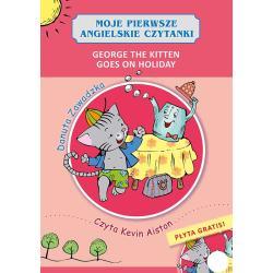 GEORGE THE KITTEN GOES ON HOLIDAY MOJE PIERWSZE ANGIELSKIE CZYTANKI + CD Zawadzka Danuta