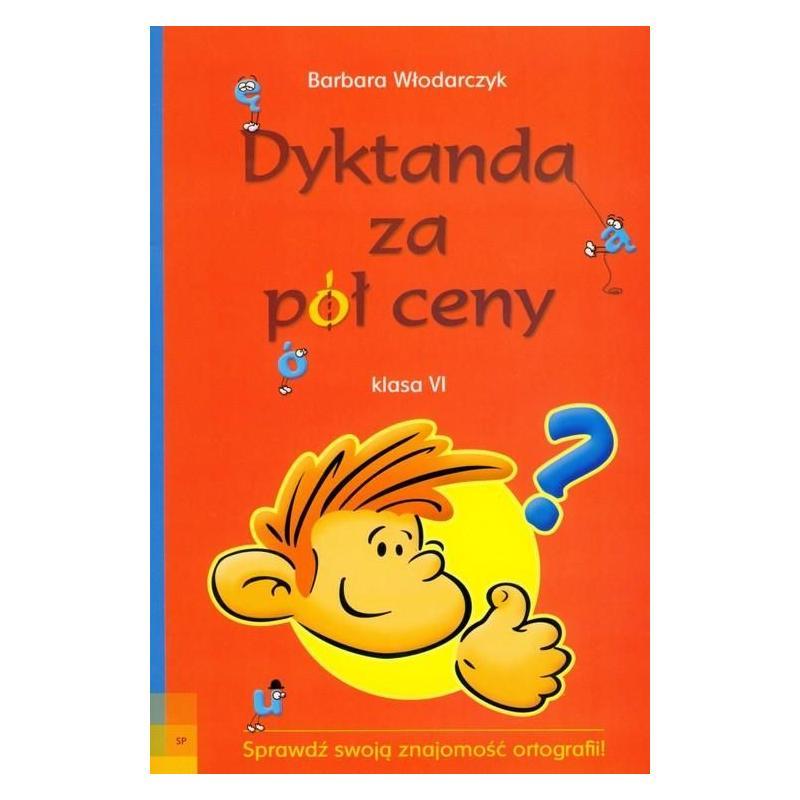 DYKTANDA ZA PÓŁ CENY KLASA 6 Włodarczyk Barbara