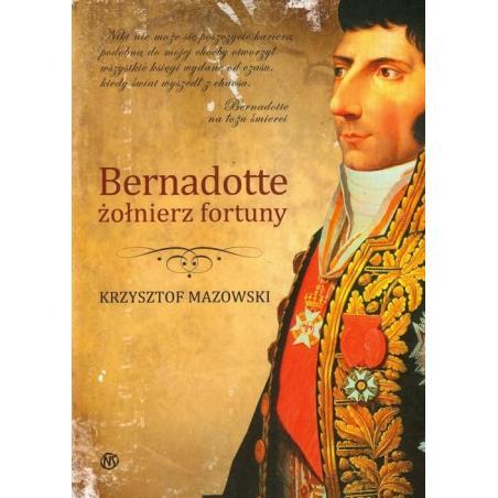 BERNADOTTE ŻOŁNIERZ FORTUNY Mazowski Krzysztof