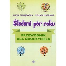 ŚLADAMI PÓR ROKU PRZEWODNIK Tanajewska, Alicja