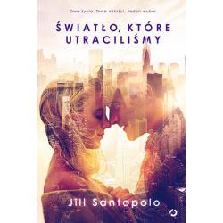 ŚWIATŁO KTÓRE UTRACILIŚMY Santopolo Jill