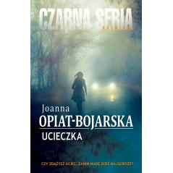 UCIECZKA Joanna Opiat-Bojarska