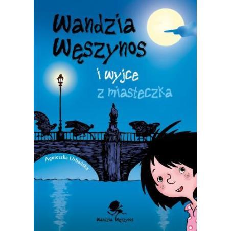 WANDZIA WĘSZYNOS I WYJCE Z MIASTECZKA Agnieszka Urbańska