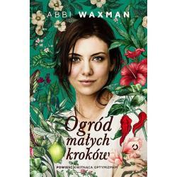OGRÓD MAŁYCH KROKÓW Waxman Abbi