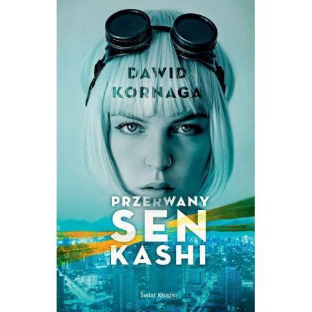 PRZERWANY SEN KASHI Kornaga Dawid