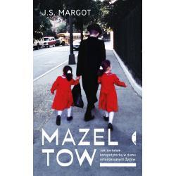 MAZEL TOW JAK ZOSTAŁAM KOREPETYTORKĄ W DOMU ORTODOKSYJNYCH ŻYDÓW Margot J.S.