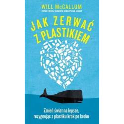 JAK ZERWAĆ Z PLASTIKIEM Will Mccallum