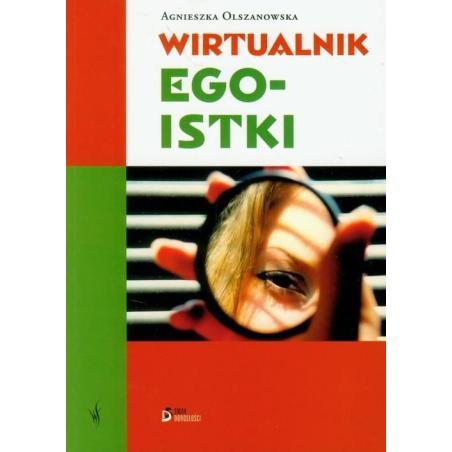 WIRTUALNIK EGOISTKI Olszanowska Agnieszka