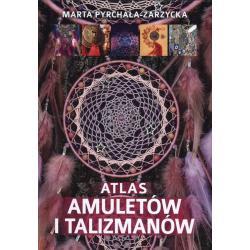 ATLAS AMULETÓW I TALIZMANÓW Pyrchała-Zarzycka Marta