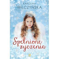 SPEŁNIONE ŻYCZENIA Karolina Wilczyńska
